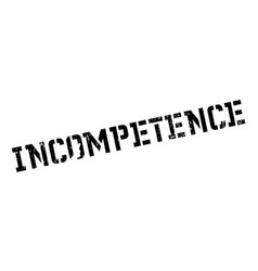 Incompetence rubber stamp vector