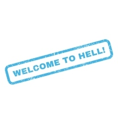 Welcome to hell rubber stamp vector