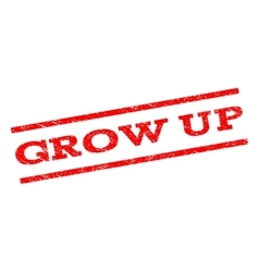 Grow up watermark stamp vector
