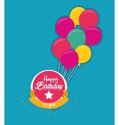 Label happy birthday to you with fly balloons vector