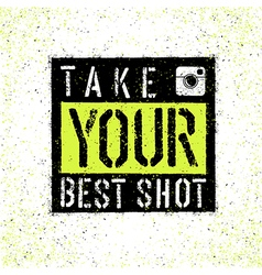 Take your best shot white grunge vector