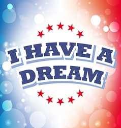 I have a dream card on celebration background vector
