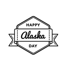 happy alaska day greeting emblem vector image vector image