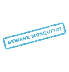 Beware mosquito rubber stamp vector