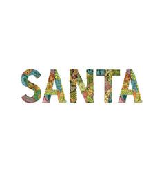 Word santa decorative zentangle object vector