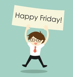 Businessman is holding happy friday banner vector