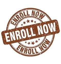 Enroll now brown grunge round vintage rubber stamp vector