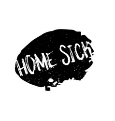 Home sick rubber stamp vector