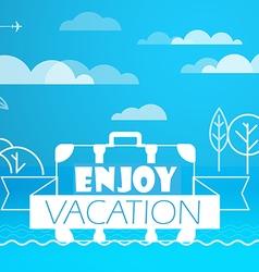 Travel enjoy vacation concept vector