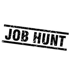 Square grunge black job hunt stamp vector