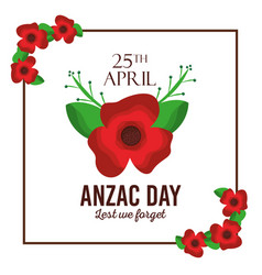 Anzac day lest we forget red flower frame card vector