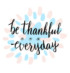 Be thankful everydaycute thank you motivational vector