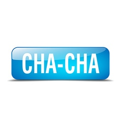 Cha-cha blue square 3d realistic isolated web vector