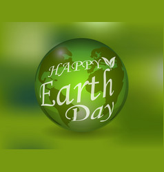an inscription with the wish of happy earth day on vector image