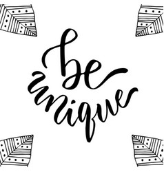 Be unique motivational card hand drawn lettering vector