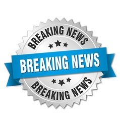 Breaking news 3d silver badge with blue ribbon vector