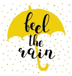 Feel the rain brush lettering vector