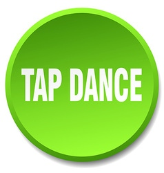 Tap dance green round flat isolated push button vector