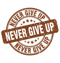 Never give up brown grunge stamp vector