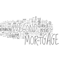 when should you refinance a second mortgage text vector image