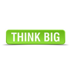 Think big green 3d realistic square isolated vector
