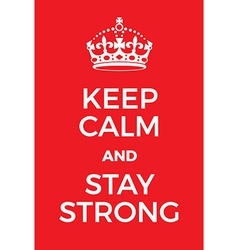 Keep calm and stay strong poster vector