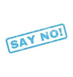 Say no rubber stamp vector