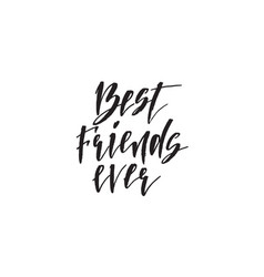 best friends ever hand drawn lettering quote vector image