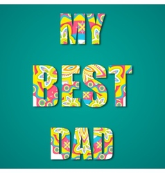 My Best Dad vector image