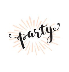 party hand drawn lettering and sun rays vector image