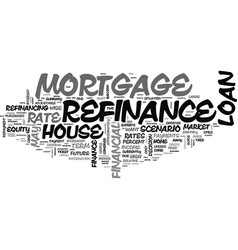 When should you refinance your house text word vector