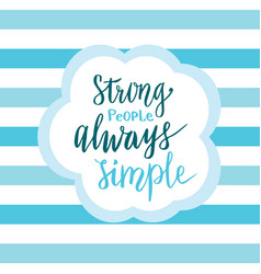 Strong people always simple inspirational quote vector