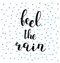 Feel the rain brush lettering vector