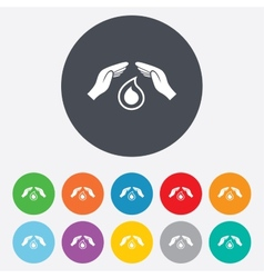 Save water sign icon hands protect water drop vector