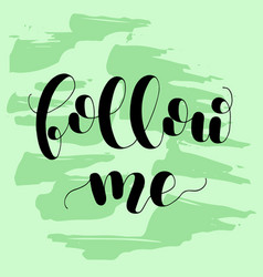 Follow me lettering vector