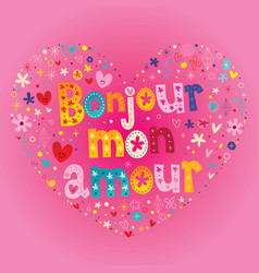 Bonjour mon amour - hello my love in french vector