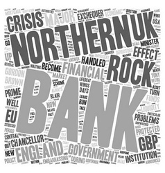 Bank Of England Shipwrecked On Northern Rock text vector image