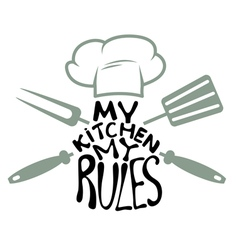 my kitchen my rules vector image