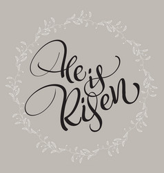 He is risen text with round frame on background vector