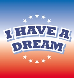 I have a dream on red and blue background vector
