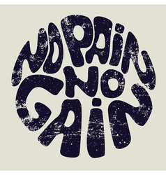 No pain no gain vector