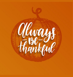 always be thankful lettering vector image