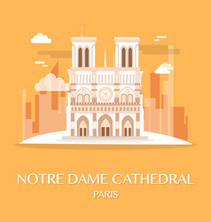 Famous landmark notre dame cathedral france vector