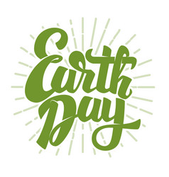 earth day hand drawn lettering phrase isolated on vector image vector image