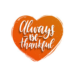 always be thankful lettering in heart shape vector image