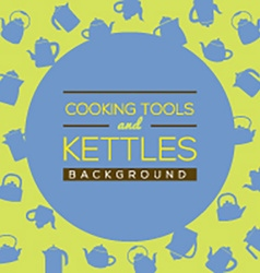 Cooking tools and kettles background vector
