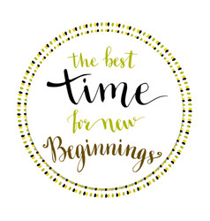 handwritten phrase - the best time for new vector image