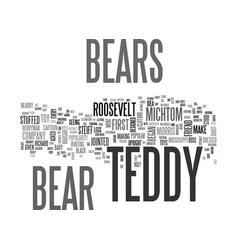 When teddy bears began text word cloud concept vector