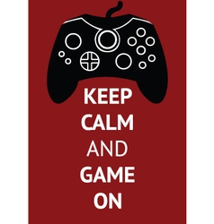 Keep Calm and Game On vector image