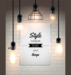 Lamps and quote loft style poster vector